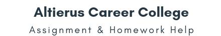 Altierus Career College Assignment &Homework Help